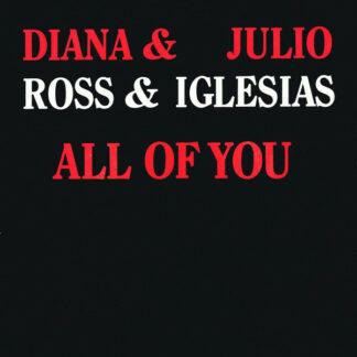 "Diana Ross & Julio Iglesias - All Of You   (7"", Single)"