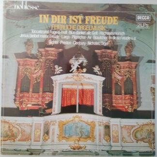 Karl Richter, Stephen Cleobury, Simon Preston, Michael Nicholas (2) - In Dir Ist Freude (Feierliche Orgelmusik) (2xLP, Comp, Dec)