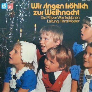 Die Pfälzer Weikehlchen* Leitung: Hans Moster - Wir Singen Fröhlich Zur Weihnacht (LP)