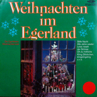 Die Egerländer Weihnachtsmusikanten - Weihnachten Im Egerland (LP)