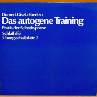 Dr. Med. Gisela Eberlein - Das Autogene Training - Praxis Der Selbsthypnose / Schlafhilfe - Übungsschallplatte 2 (LP)