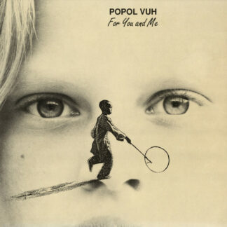 Popol Vuh - For You And Me (LP, Album, Ltd, RP)