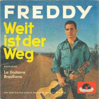 """Freddy* - Weit Ist Der Weg (7"""", Single, Mono)"""