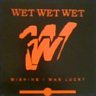 "Wet Wet Wet - Wishing I Was Lucky (12"")"