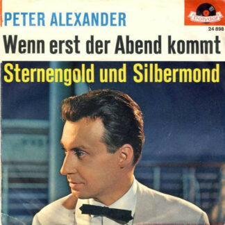 Peter Alexander - Wenn Erst Der Abend Kommt / Sternengold Und Silbermond (7