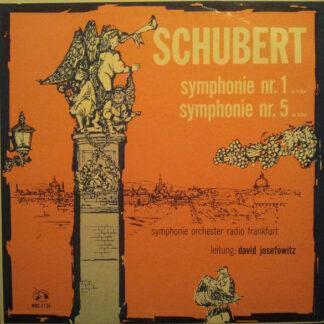 Schubert*, Symphonie Orchester Radio Frankfurt*, David Josefowitz - Symphonie Nr. 1 In D-Dur / Symphonie Nr. 5 In B-Dur (LP)