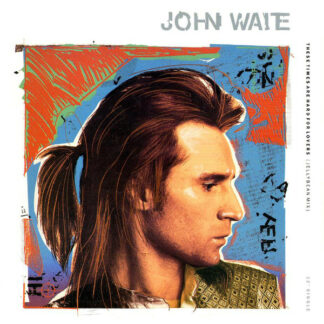 John Waite - These Times Are Hard For Lovers (12
