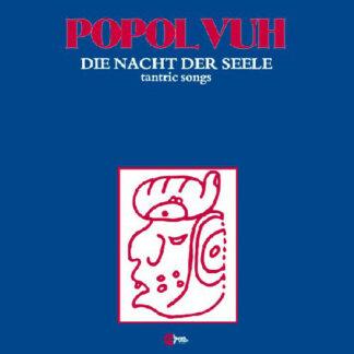 Popol Vuh - Die Nacht Der Seele - Tantric Songs (LP, Ltd, RE)
