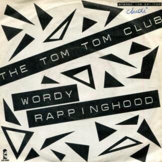 "The Tom Tom Club* - Wordy Rappinghood (7"", Single)"