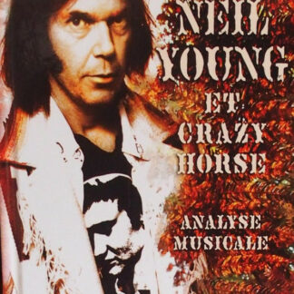 Neil Young & Crazy Horse - Neil Young & Crazy Horse  : Analyse Musicale (DVD-A, Unofficial)