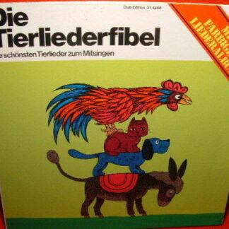 Kindermusikstudio Saarbrücken, Christa Frischkorn - Die Tierliederfibel (Die Schönsten Tierlieder Zum Mitsingen) (LP, Club)