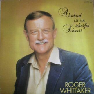 Roger Whittaker - Abschied Ist Ein Scharfes Schwert (LP, Comp)
