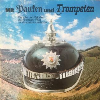 Landespolizeimusikkorps Rheinland-Pfalz* - Mit Pauken Und Trompeten (Märsche Und Melodien Aus Rheinland-Pfalz) (LP)