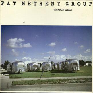 Pat Metheny Group - American Garage (LP, Album)