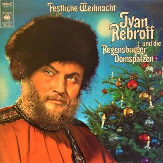 Ivan Rebroff Und Die Regensburger Domspatzen - Festliche Weihnacht (LP, Album, Gat)