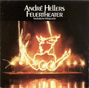 Various - André Hellers Feuertheater - Musikalische Höhepunkte  (LP)