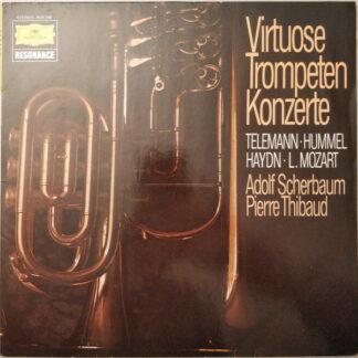Telemann*, Hummel*, L. Mozart*, Haydn*, Adolf Scherbaum, Pierre Thibaud - Virtuose Trompeten Konzerte (LP)