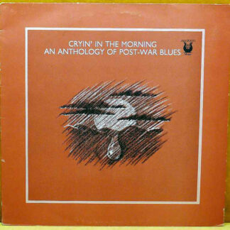 Various - Cryin' In The Morning - An Anthology Of Post-War Blues (LP, Comp)