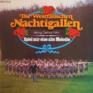 Die Westfälischen Nachtigallen Leitung: Dietmar Hahn - Spiel Mir Eine Alte Melodie (LP, Album, Club)