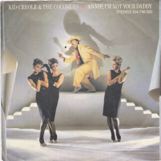 Kid Creole & The Coconuts* - Annie, I'm Not Your Daddy (7
