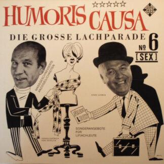 Hans Ludwig* / Hanns-Dietrich Von Seydlitz - Humoris Causa - Die Grosse Lachparade Nr. 6 (LP, Comp)