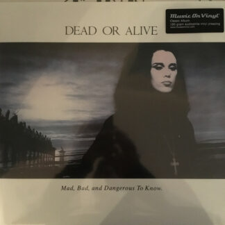 Dead Or Alive - Mad, Bad And Dangerous To Know (LP, Album, RE, 180)