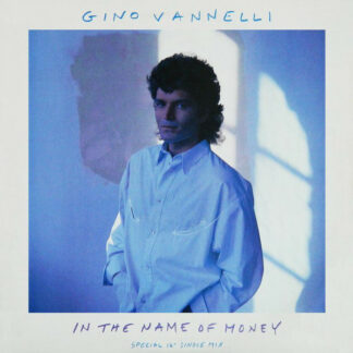 """Gino Vannelli - In The Name Of Money (Special 12"""" Single Mix) (12"""", Single)"""