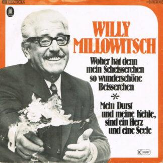 Willy Millowitsch - Woher Hat Denn Mein Scheisserchen So Wunderschöne Beisserchen / Mein Durst Und Meine Kehle Sind Ein Herz Und Eine Seele (7