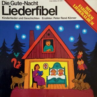 Peter René Körner - Die Gute-Nacht Liederfiebel (Kinderlieder Und Geschichten) (LP, Club)