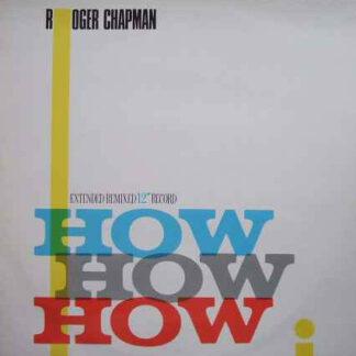 """Roger Chapman - How How How (12"""")"""