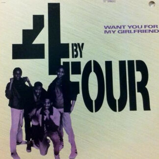 "4 By Four - Want You For My Girlfriend (12"")"