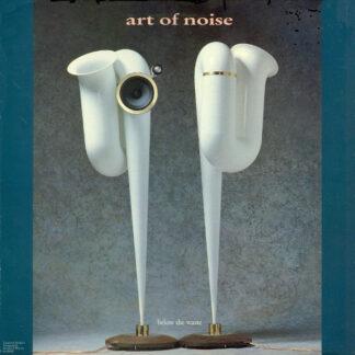Art Of Noise* - Below The Waste (LP, Album)