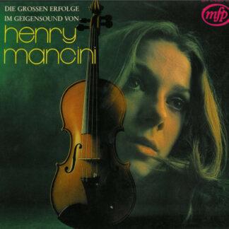Henry Mancini - Die Grossen Erfolge Im Geigensound Von Henry Mancini (LP, Comp, M/Print)