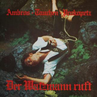 Ambros* • Tauchen* • Prokopetz* - Der Watzmann Ruft (LP, Album, RE)