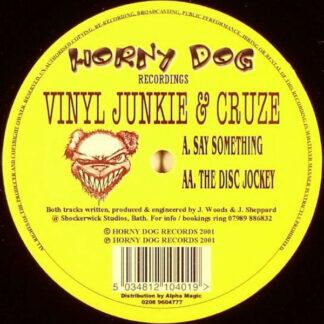 "Vinyl Junkie & Cruze - Say Something / The Disc Jockey (12"")"