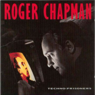 Roger Chapman - Techno-Prisoners (LP)