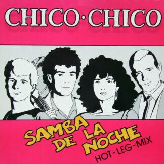 Chico Chico (2) - Samba De La Noche (Hot-Leg-Mix) (12