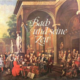 Johann Sebastian Bach, Georg Philipp Telemann, Friedrich der Grosse, Antonio Vivaldi - Bach Und Seine Zeit (LP, Comp, Promo, Smplr)