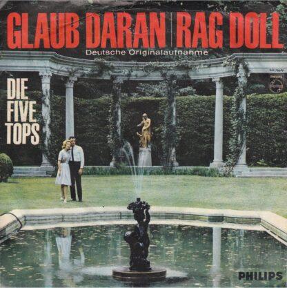 "Die Five Tops* - Glaub Daran / Rag Doll (7"", Single, Mono)"