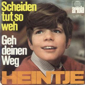 """Heintje - Scheiden Tut So Weh / Geh Deinen Weg (7"""", Single, Mono, Tel)"""