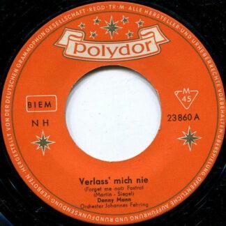 Danny Mann - Verlass' Mich Nie / Mein Zweites Ich (7