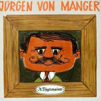Jürgen von Manger - Stegreifgeschichten - Neueste Folge (LP)
