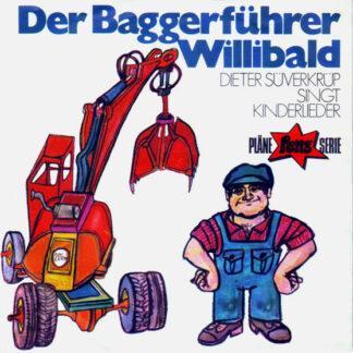 "Dieter Süverkrüp - Der Baggerführer Willibald (7"")"