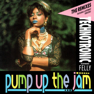 "Technotronic Featuring Felly - Pump Up The Jam (The Remixes) (12"", Maxi)"