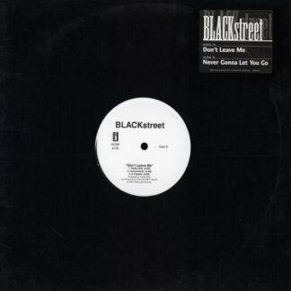 "BLACKstreet - Don't Leave Me / Never Gonna Let You Go (12"", Promo)"