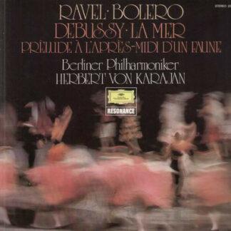 Ravel*, Debussy*, Berliner Philharmoniker · Herbert von Karajan - Ravel: Bolero · Debussy: La Mer · Prèlude À L'Après-midi D'Un Faune (LP, Comp)