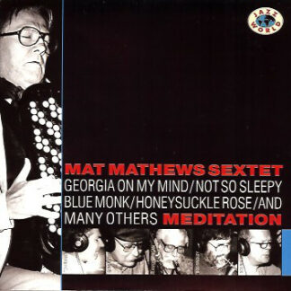 Mat Mathews Sextet - Meditation (CD)