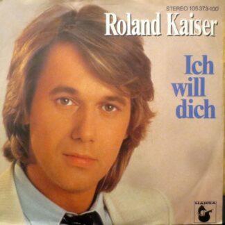 """Roland Kaiser - Ich Will Dich (7"""", Single)"""