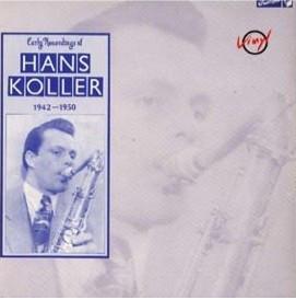 Hans Koller - Early Recordings Of Hans Koller 1942-1950 (LP, Comp)
