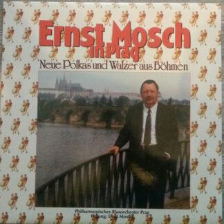Philharmonisches Blasorchester Prag , Leitung: Ernst Mosch - Ernst Mosch In Prag - Neue Polkas Und Walzer Aus Böhmen (LP, Album)